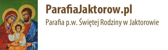 Informacje z życia parafii p.w. Świętej Rodziny w Jaktorowie